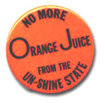 'No More Orange Juice from the Un-Shine State' badge